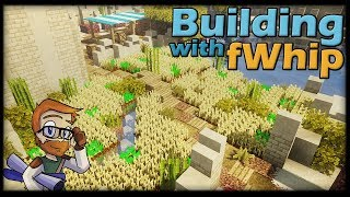 Building with fWhip :: DESERT FARMLAND #93 Minecraft Let's Play 1.12 Single Player Survival