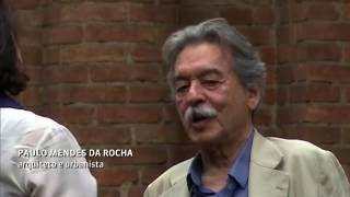 Arch Hoje: Arch Inspirações e Energia- Entrevista Paulo Mendes da Rocha