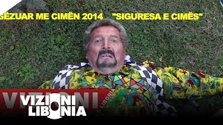 GEZUAR ME CIMEN 2014 ''SIGURESA E CIMES'' Official Video