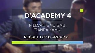 Download Video Fildan, Bau Bau - Tanpa Kamu (D'Academy 4 Top 8 Result Group 2) MP3 3GP MP4