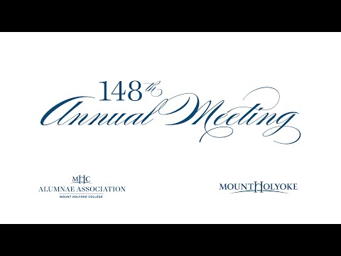 148 Annual Meeting of the Alumnae Association of Mount Holyoke College
