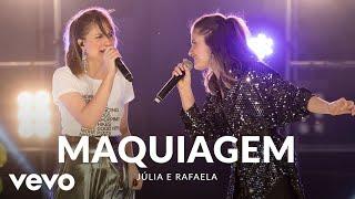 Julia & Rafaela - Maquiagem (Ao Vivo Em São Paulo / 2019)