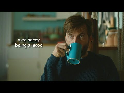 alec hardy being a mood for 12 minutes