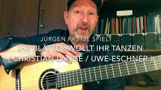 Download Lagu Ihr Blätter wollt ihr tanzen ( Christian Lange / Uwe-Eschner ), hier gespielt von Jürgen Fastje ! Mp3