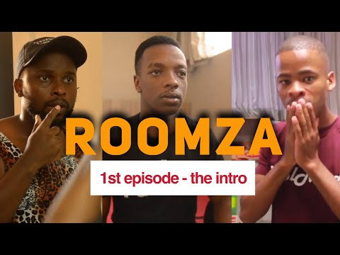 ROOMZA EPISODE 1- The Introduction