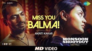 Video Miss You Balma | Nawazuddin Siddiqui | Monsoon Shootout | Vijay Varma | Akriti K| Chinmay | HD Video MP3, 3GP, MP4, WEBM, AVI, FLV Oktober 2018