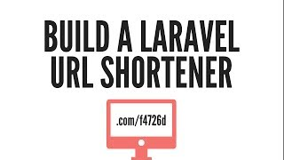 Laravel URL Shortener: Building (Part 4/4)