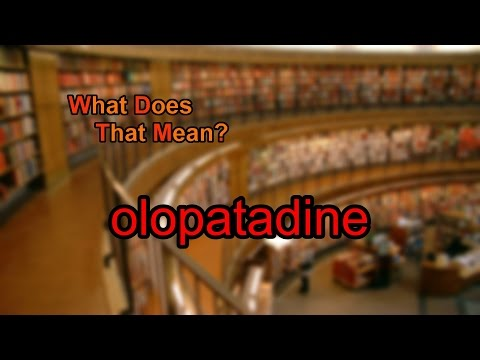 What does olopatadine mean?