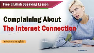 Complaining About the Internet Connection, Free English Speaking Lesson