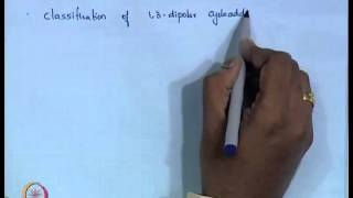 Mod-01 Lec-32 1,3 Dipolar Cycloaddition - I