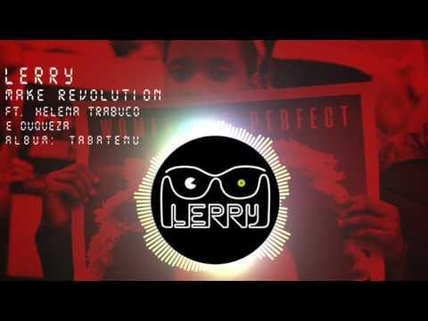Lerry - Make Revolution ft Helena Trabuco & Duquesa (видео)
