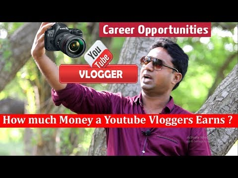 How to be a Successful Youtube Vlogger ! Earnings & Future Growth Opportunity