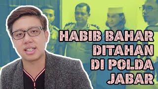 Video HABIB BAHAR DI TAHAN DI POLDA JAWA BARAT , FADLI ZON PANIK ? MP3, 3GP, MP4, WEBM, AVI, FLV Januari 2019