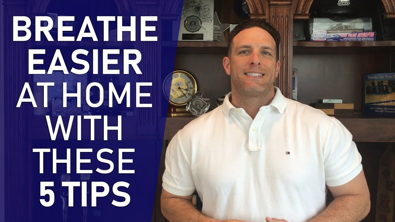 Breathe Easier Inside Your Home With These 5 Easy Tips