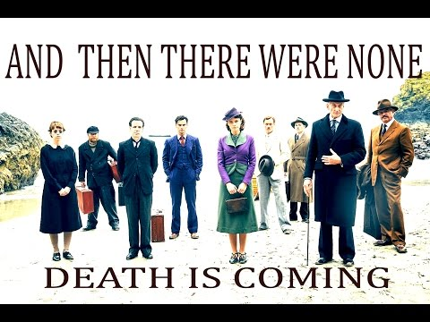 And Then There Were None || Death Is Coming