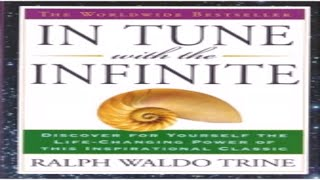 [Self-Help] In Tune with the Infinite by Ralph Waldo TRINE | Other religions |Full  AudioBook