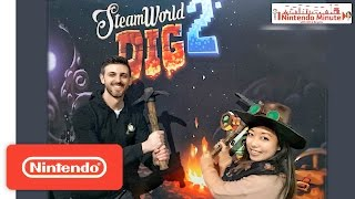Hi, today we're digging our way through SteamWorld Dig 2 launching for Nintendo Switch. We were both huge fans of the first SteamWorld Dig and SteamWorld Hei...