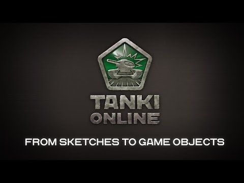 Tanki Online: From Sketches to Game Objects