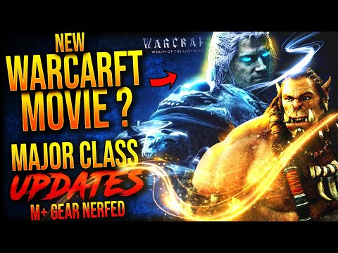 NEW WARCRAFT MOVIE IN THE WORKS! BIG Class CHANGES, Jailer CGI, Mythic+ GEAR NERFS + More