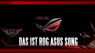 Asus Das ist ROG Song by Execute