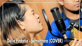 Video FLOAT - Sementara (COVER) by Della Firdatia MP3, 3GP, MP4, WEBM, AVI, FLV Juni 2018