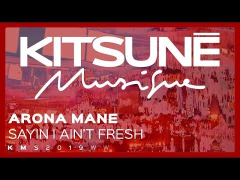Arona Mane - Sayin I Ain't Fresh⎜Kitsuné Musique
