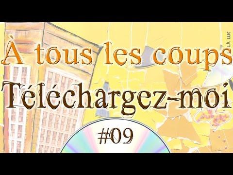 À tous les coups #09 - Téléchargez-moi (audio)