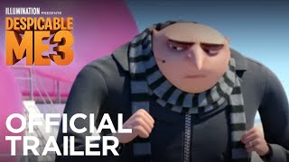 Despicable Me 3  Official Trailer  In Theaters Summer 2017 HD