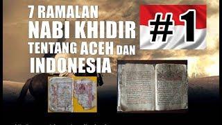 Video Penting !!! Inilah 7 Ramalan Nabi Khidir Untuk Aceh dan Indonesia #1 MP3, 3GP, MP4, WEBM, AVI, FLV November 2018