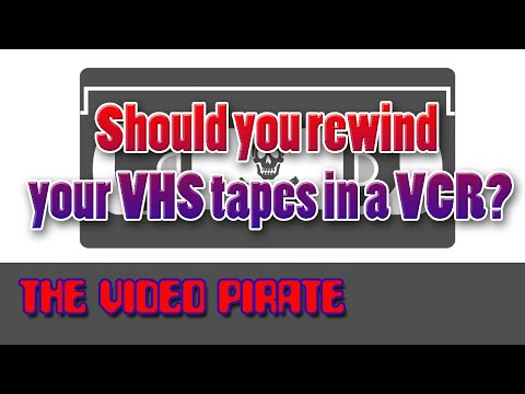 The Video Pirate - Should you rewind your VHS tapes in a VCR?