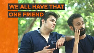 Video BYN : We All Have That One Friend Feat. Ashish Chanchlani MP3, 3GP, MP4, WEBM, AVI, FLV April 2018