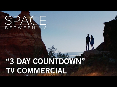 The Space Between Us (TV Spot '3 Days')