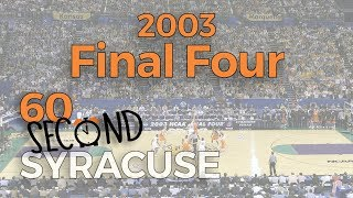 60-Second Syracuse: 2003 the year the Orange won it all