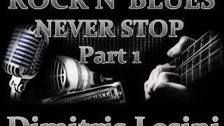 Rock N' Blues Never Stop Part 1 - Dimitris Lesini Greece