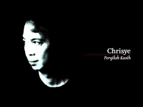 Chrisye - Pergilah Kasih