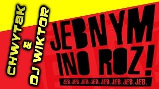 """Chwytak & Dj Wiktor – """"Jebnym Ino Roz!"""""""