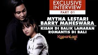 Q&A - Lamaran Mytha Lestari dan Barry Maheswara [Part 1]