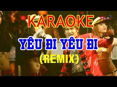 Yêu Đi Yêu Đi Remix Karaoke - Lương Gia Huy | Beat Chuẩn - Thời lượng: 3 phút, 30 giây.