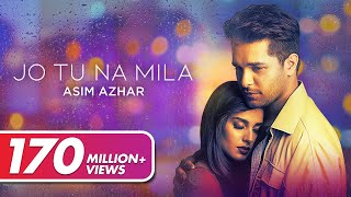 Video Asim Azhar - Jo Tu Na Mila MP3, 3GP, MP4, WEBM, AVI, FLV September 2019