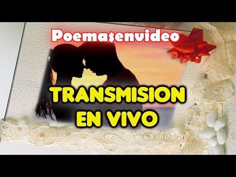 Poemas para enamorar - Emisión en directo de Poemasenvideo  NOCHE DE SALUDOS
