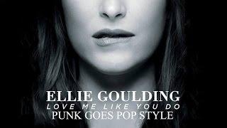 "Video Ellie Goulding - Love Me Like You Do (Punk Goes Pop Style) ""Pop Punk Cover"" MP3, 3GP, MP4, WEBM, AVI, FLV Juli 2018"