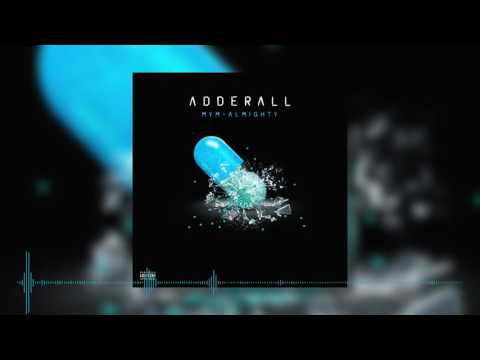 Letra Adderall MYM X Almighty