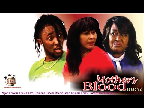 Mother's Blood (Pt. 2) [Starr. Ngozi Ezeonu, Ebele Okaro Onyiuke, Diamond Okechi, Rhema Issac, Chinaza Ekezie, Joseph Nwankwoude]