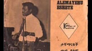 Alemayehu Eshete - Tashamanalech.