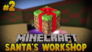 J'ai sauvé noël ! | Santa's Workshop - #2 - Minecraft