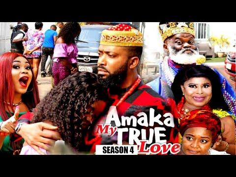 AMAKA MY TRUE LOVE (SEASON 4) {NEW MOVIE} - 2021 LATEST NIGERIAN NOLLYWOD MOVIES