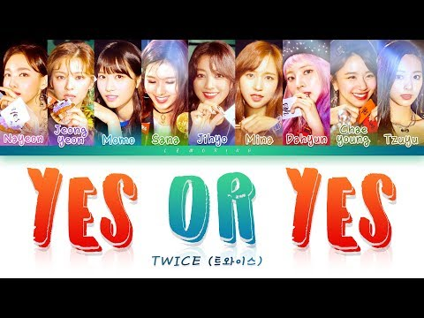 TWICE (트와이스) - YES or YES [Color Coded Lyrics/Han/Rom/Eng]