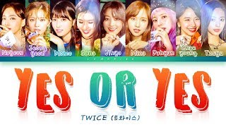 Video TWICE (트와이스) - YES or YES [Color Coded Lyrics/Han/Rom/Eng] MP3, 3GP, MP4, WEBM, AVI, FLV Januari 2019