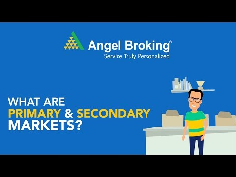 What are Primary & Secondary Markets?