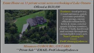 Cobourg (ON) Canada  city images : ESTATE HOME 11 Private Acres FOR SALE Near Cobourg ON Canada
